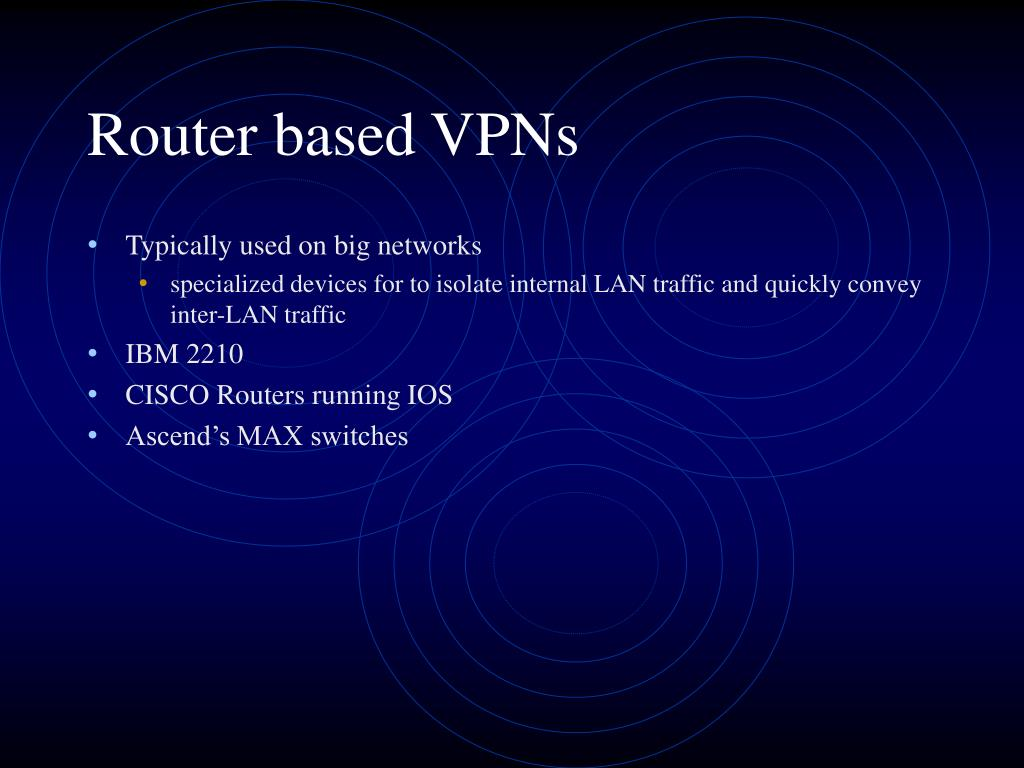 Router based VPNs