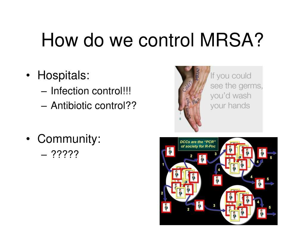 How do we control MRSA?