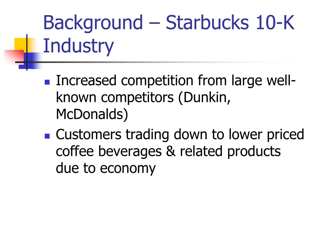 Background – Starbucks 10-K Industry