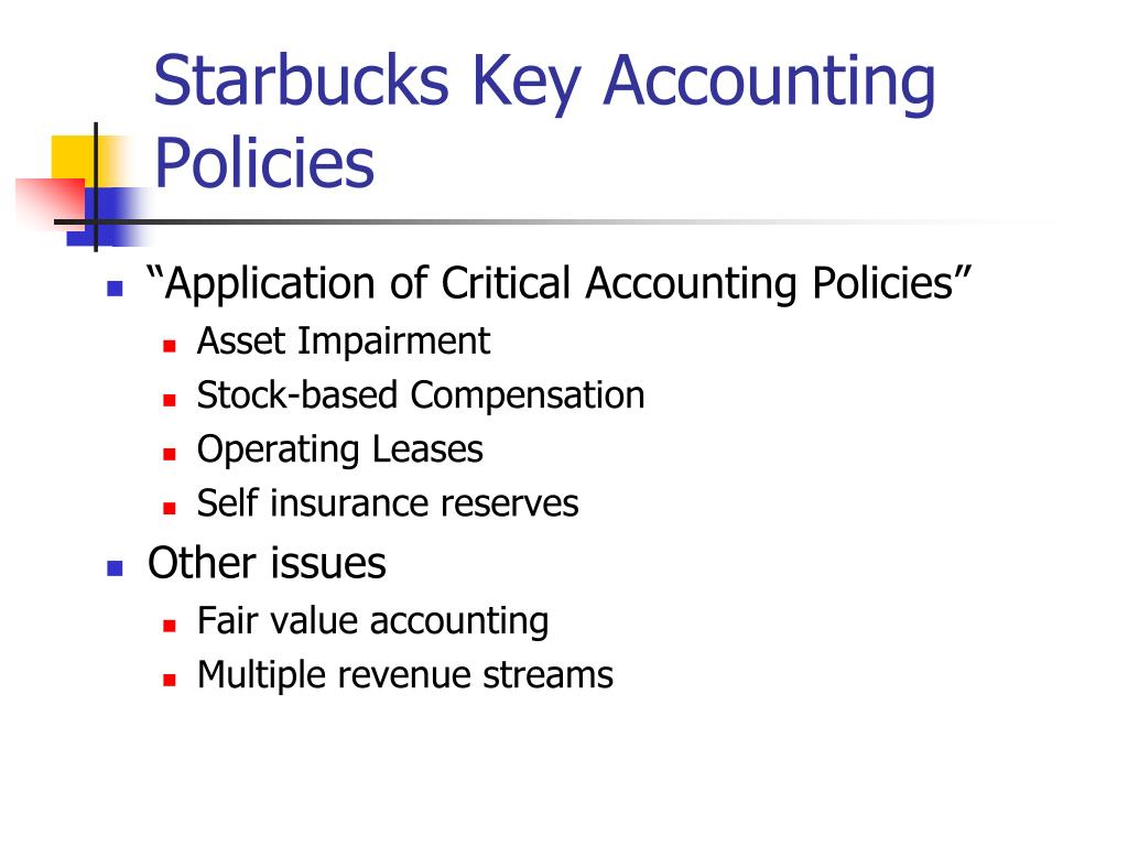 Starbucks Key Accounting Policies