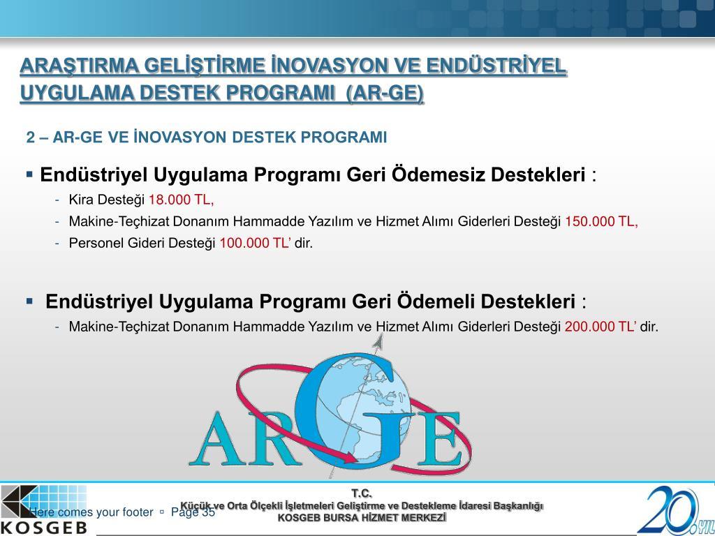 Endüstriyel Uygulama Programı Geri Ödemesiz Destekleri