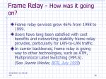 frame relay how was it going on