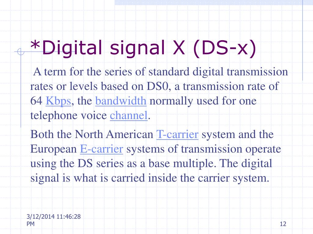 *Digital signal X (DS-x)