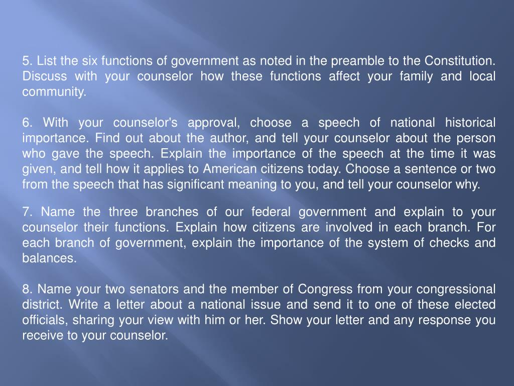 5. List the six functions of government as noted in the preamble to the Constitution. Discuss with your counselor how these functions affect your family and local community.
