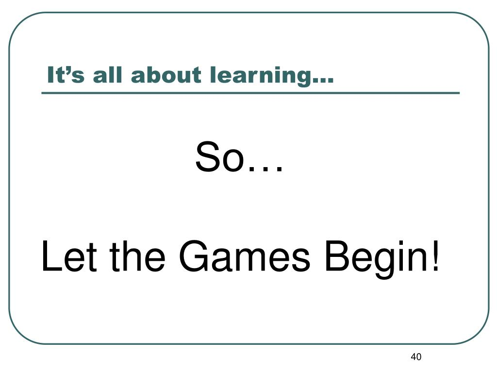 It's all about learning…