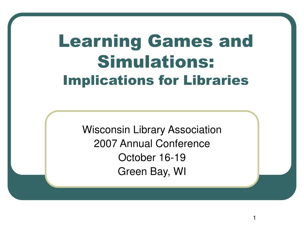 Learning Games and Simulations: