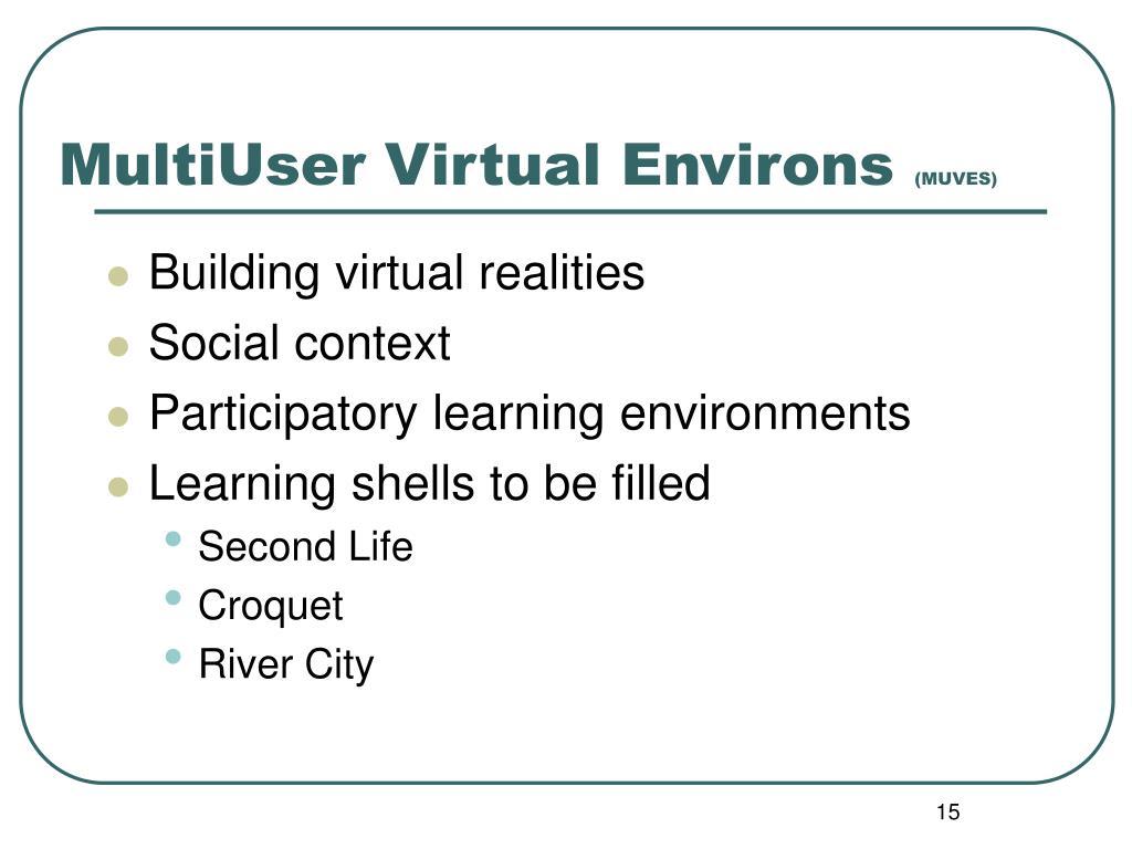 MultiUser Virtual Environs