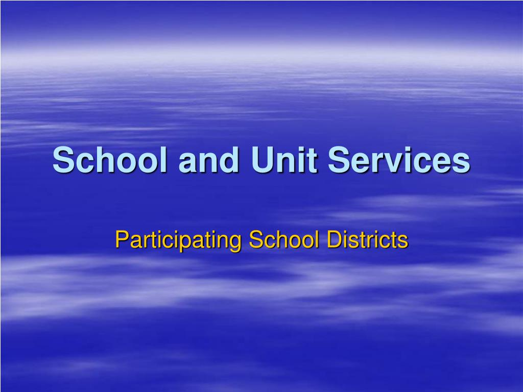 School and Unit Services