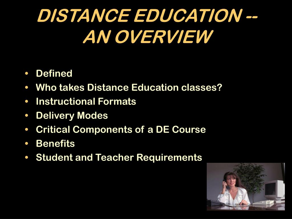 DISTANCE EDUCATION -- AN OVERVIEW