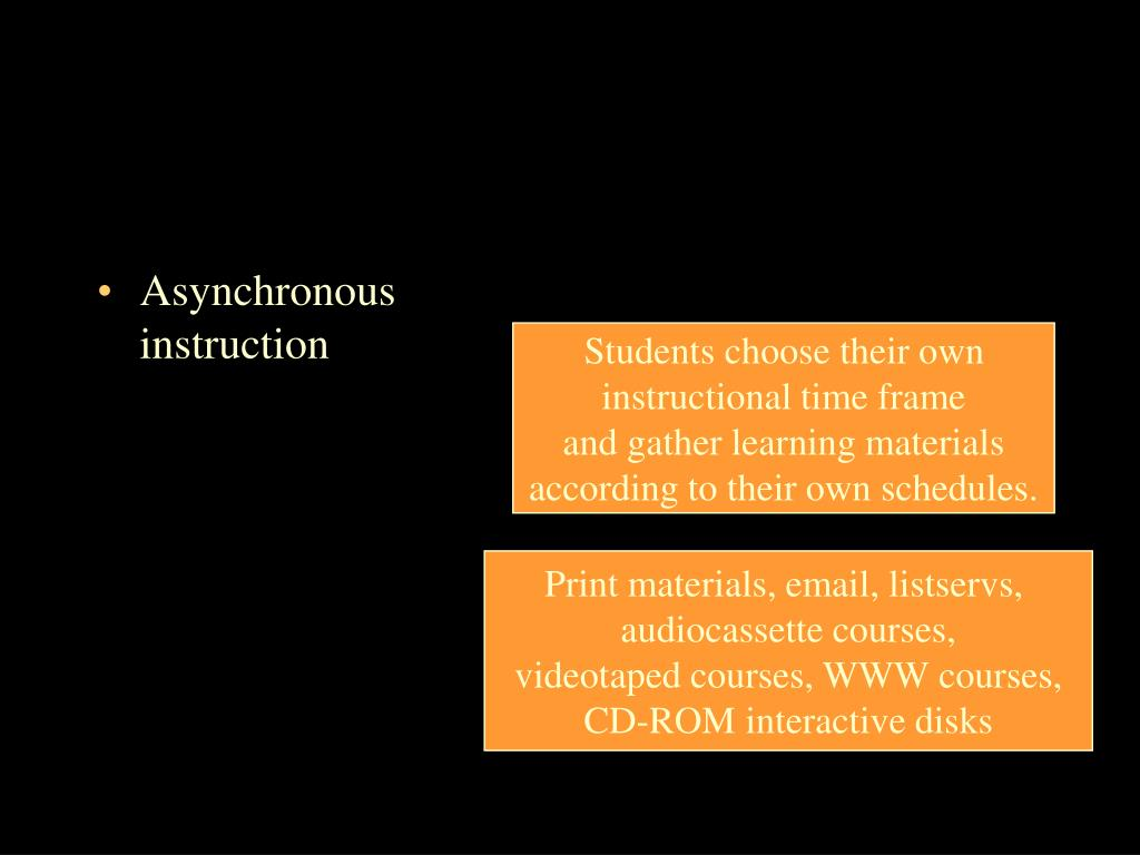 Asynchronous instruction