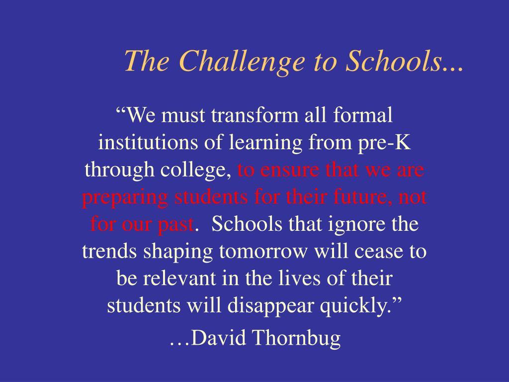 The Challenge to Schools...