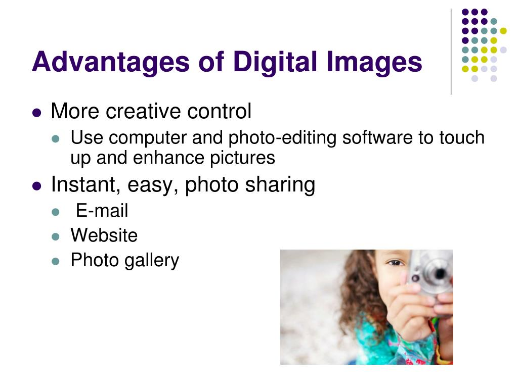 Advantages of Digital Images