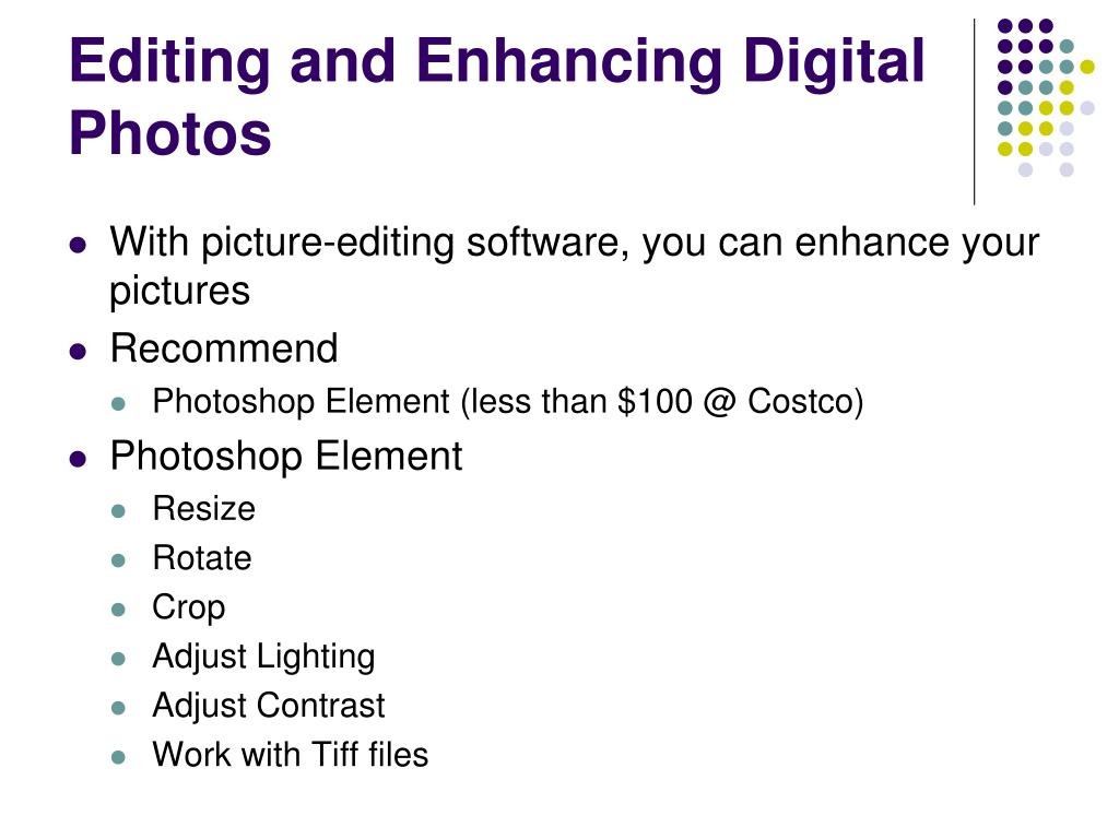 Editing and Enhancing Digital Photos