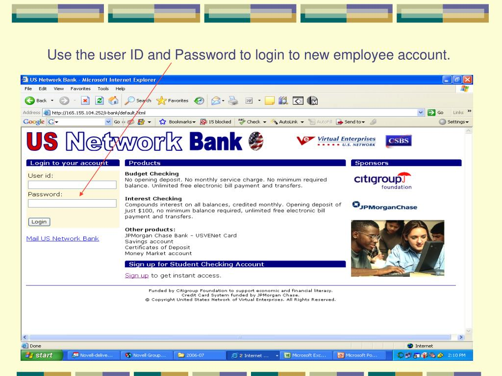 Use the user ID and Password to login to new employee account.