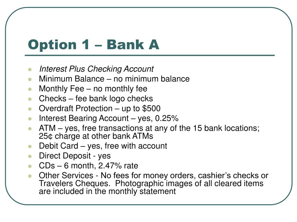 Option 1 – Bank A