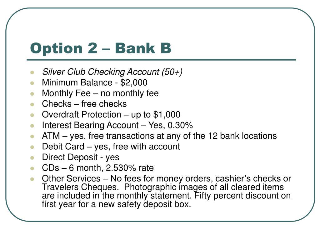 Option 2 – Bank B
