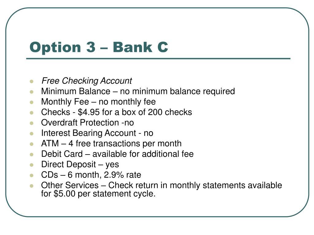 Option 3 – Bank C