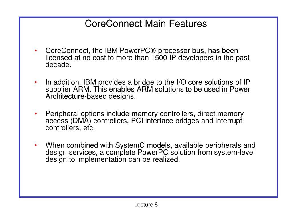 CoreConnect Main Features