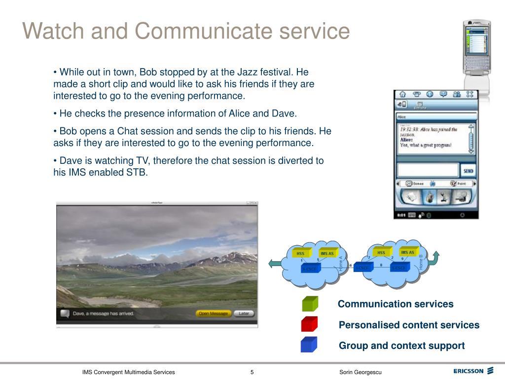 Watch and Communicate service