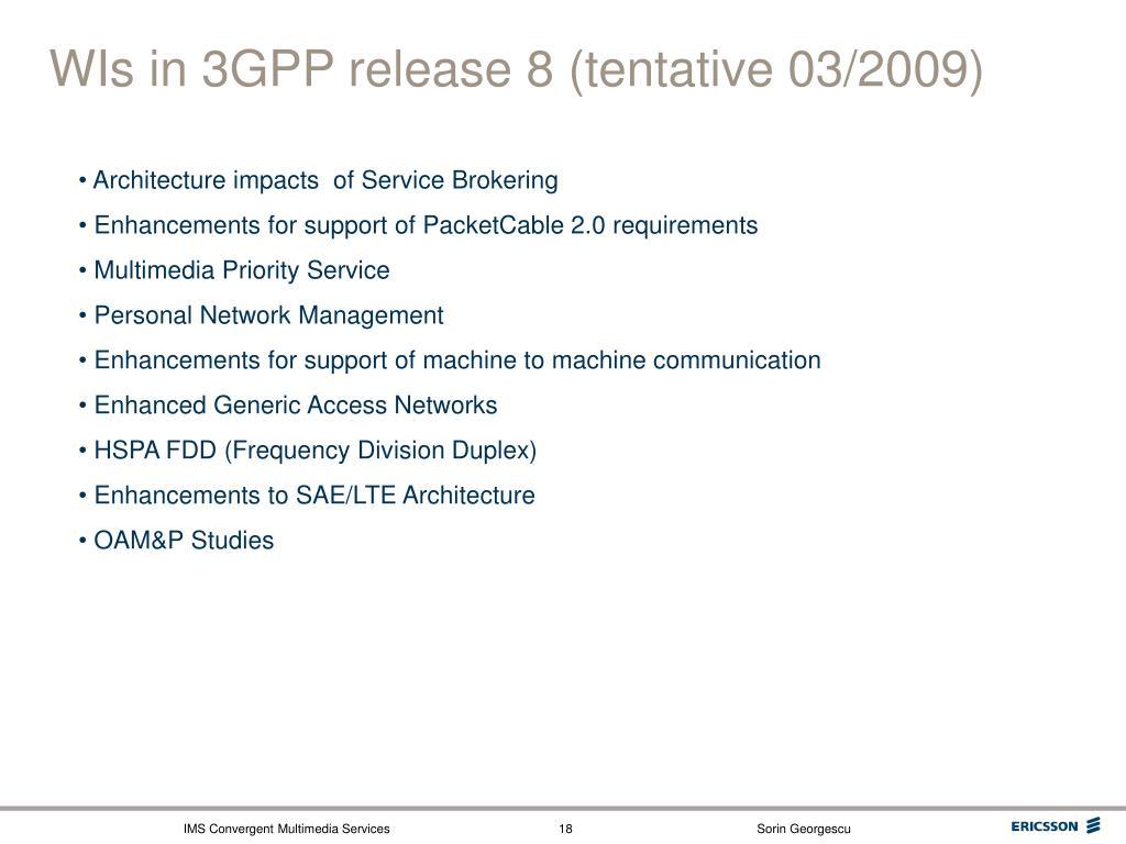 WIs in 3GPP release 8 (tentative 03/2009)