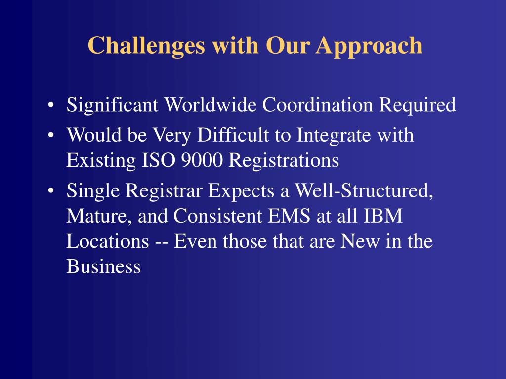 Challenges with Our Approach