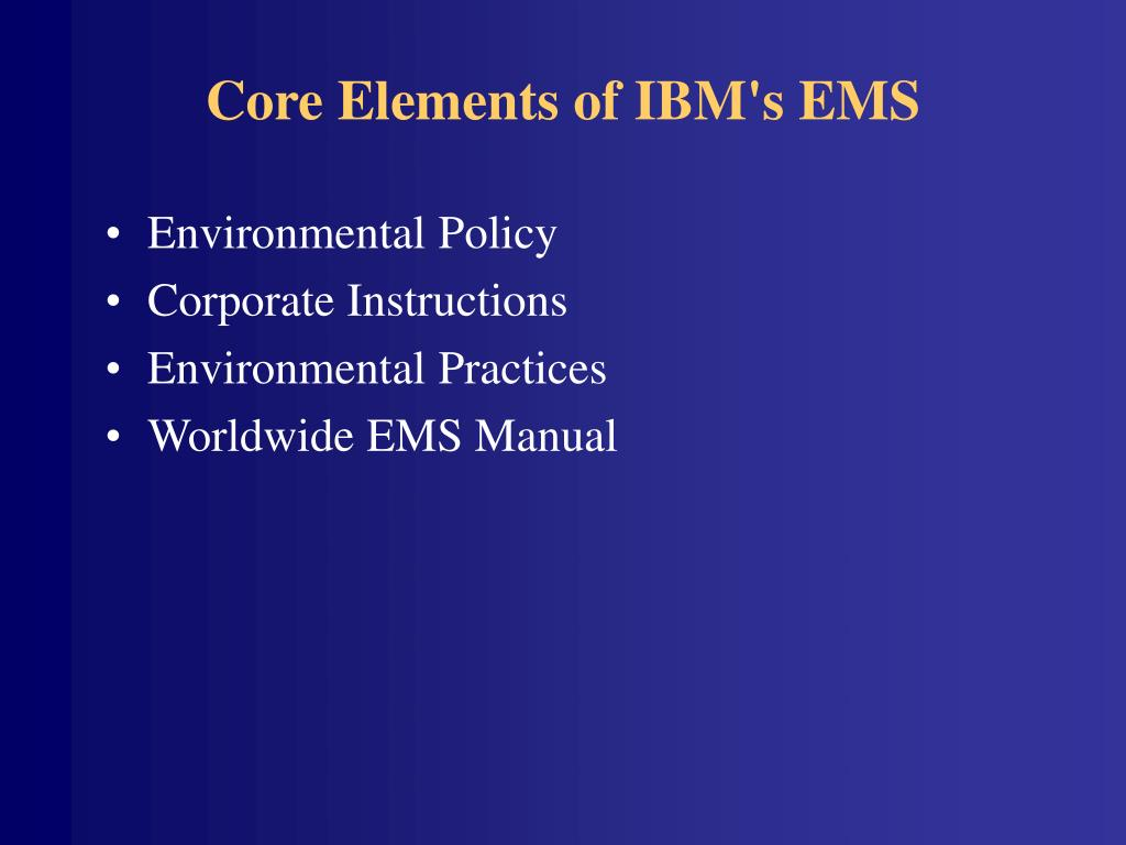 Core Elements of IBM's EMS