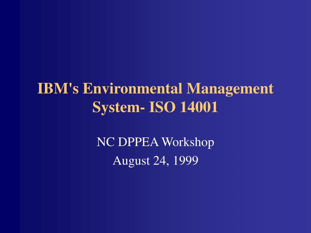 IBM's Environmental Management System- ISO 14001
