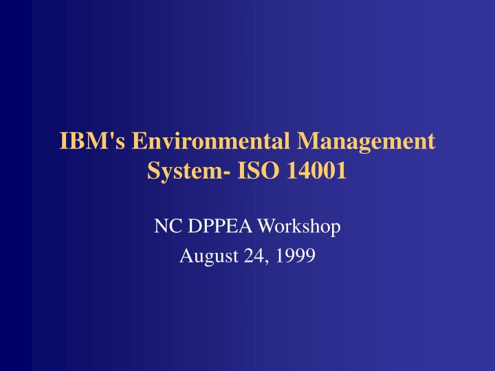 Ibm s environmental management system iso 14001