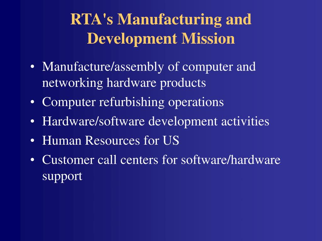 RTA's Manufacturing and Development Mission