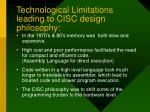 technological limitations leading to cisc design philosophy