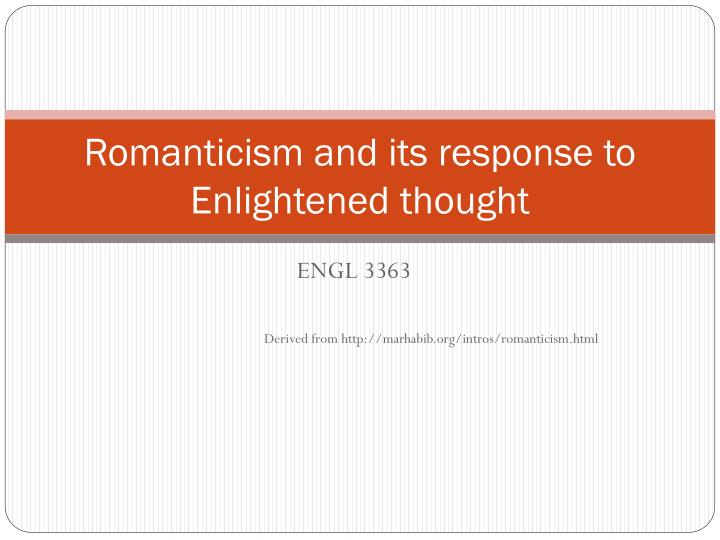 Romanticism and its response to enlightened thought
