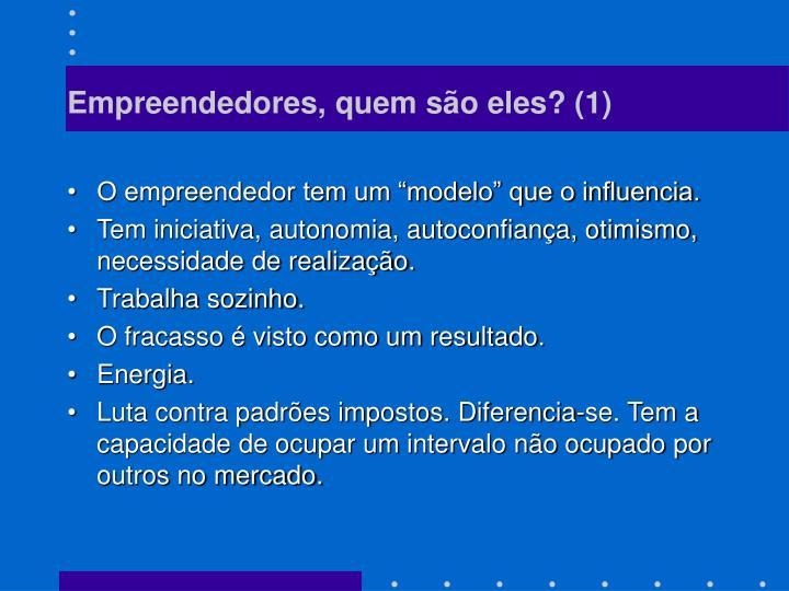 Empreendedores, quem são eles? (1)