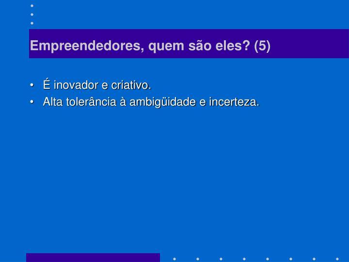 Empreendedores, quem são eles? (5)