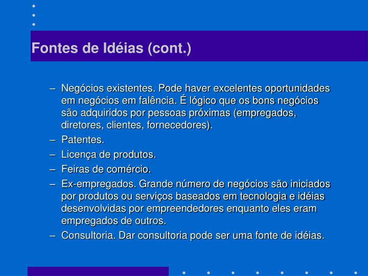 Fontes de Idéias (cont.)