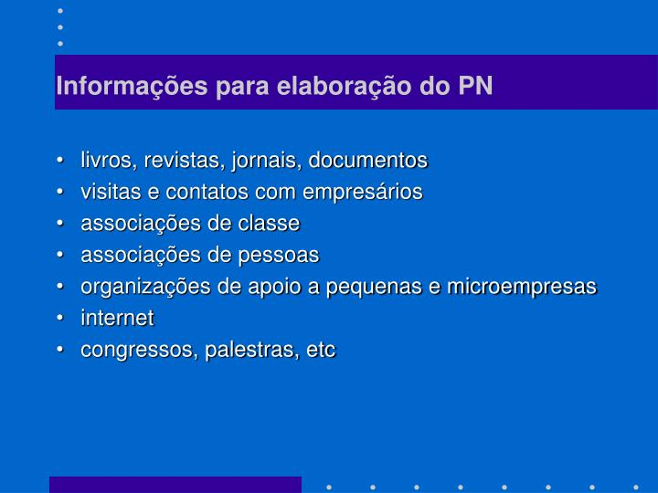 Informações para elaboração do PN