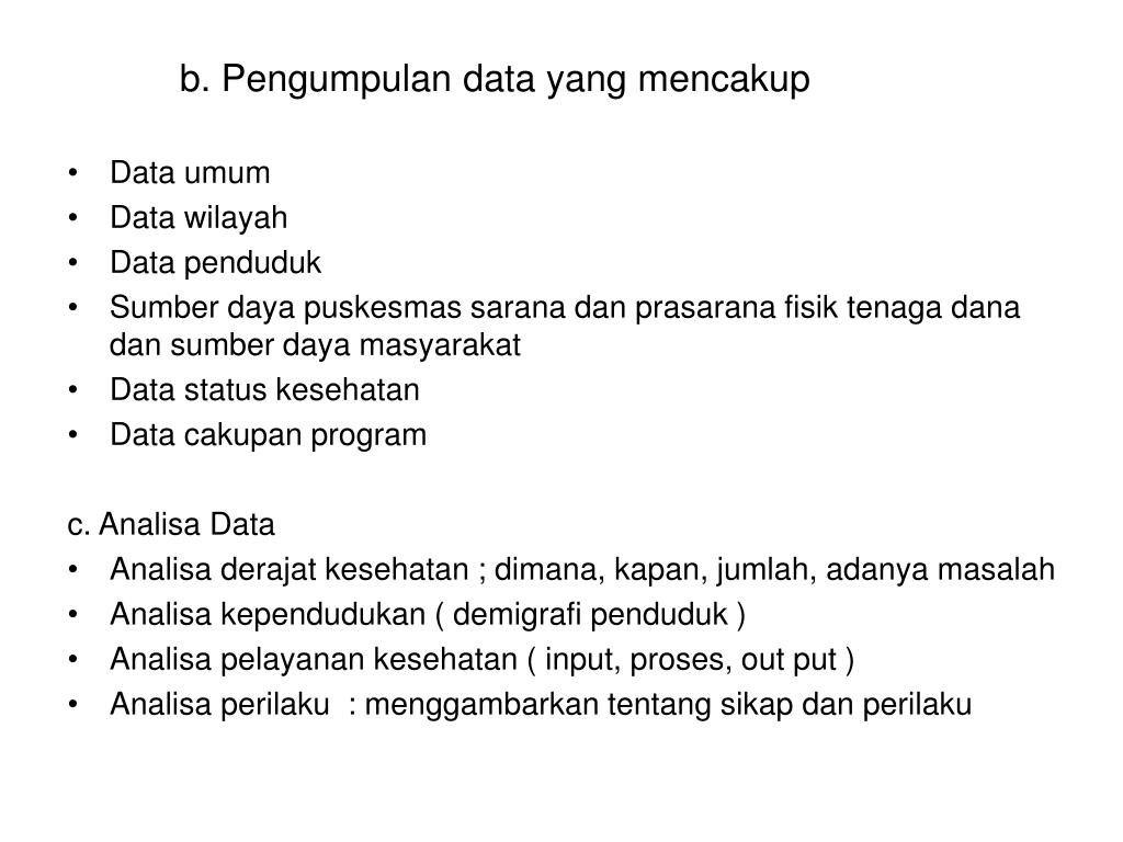 b. Pengumpulan data yang mencakup