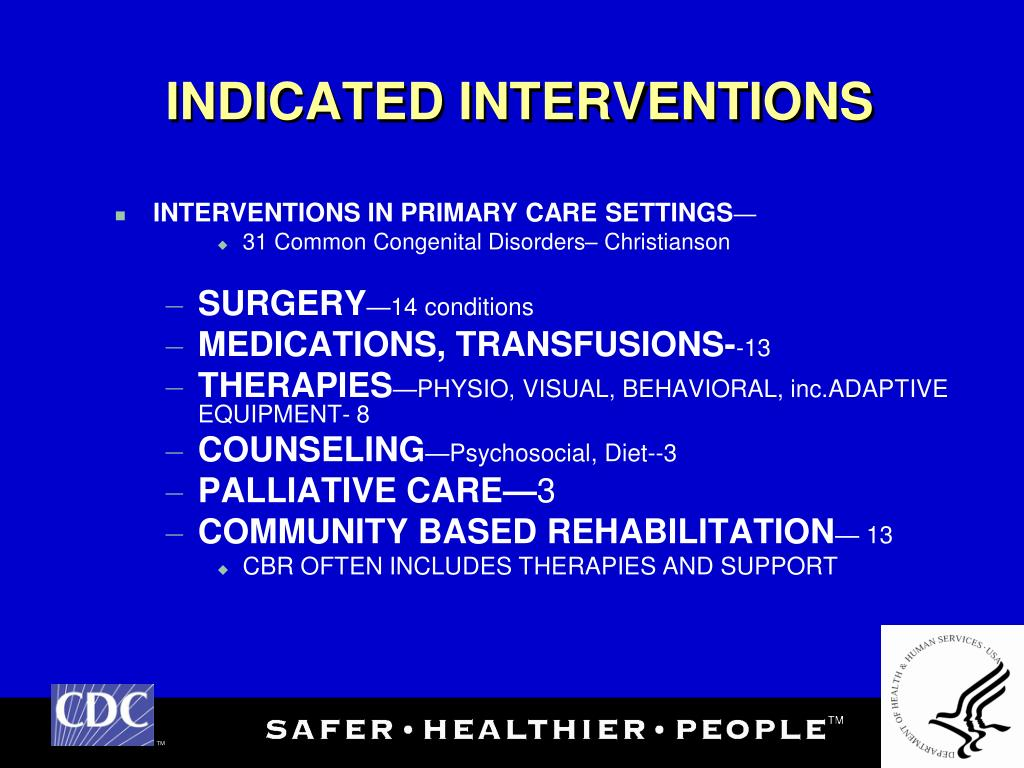 INDICATED INTERVENTIONS