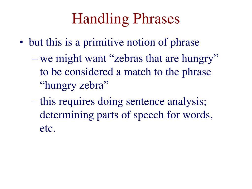Handling Phrases