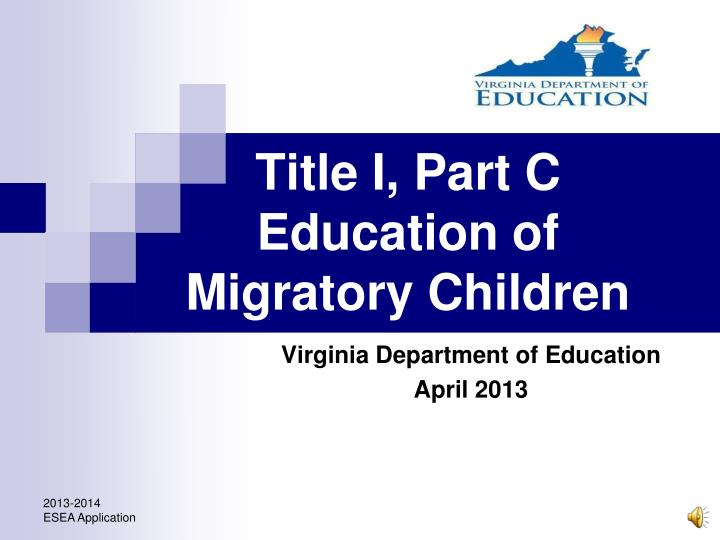 Title i part c education of migratory children l.jpg