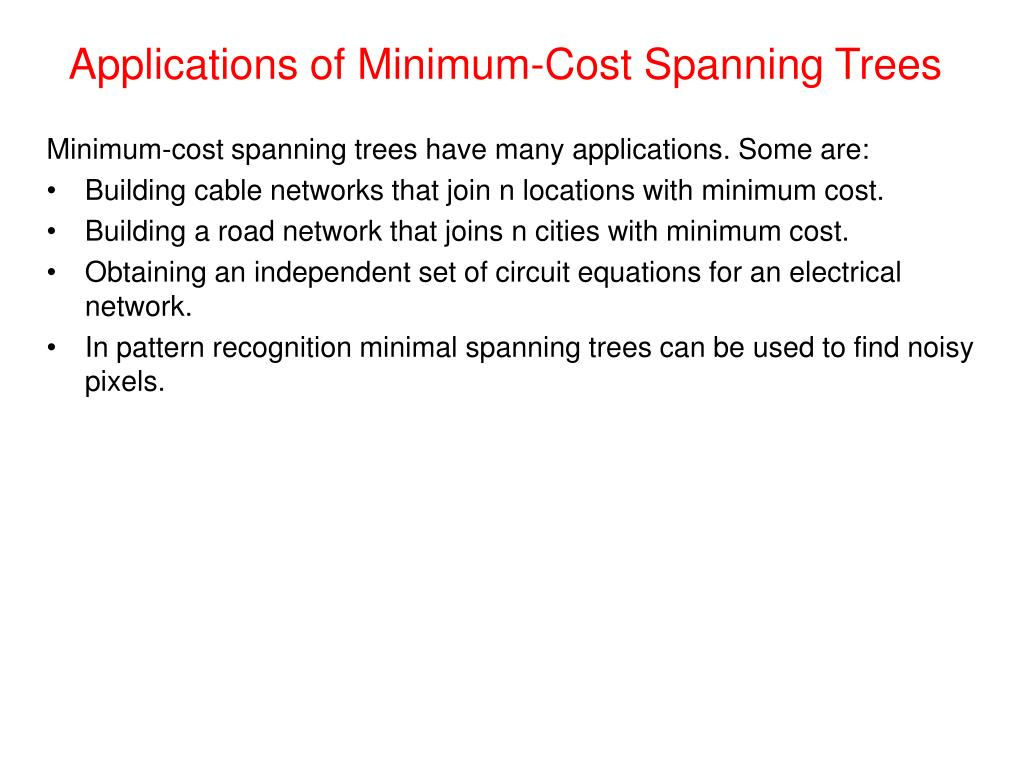 Applications of Minimum-Cost Spanning Trees