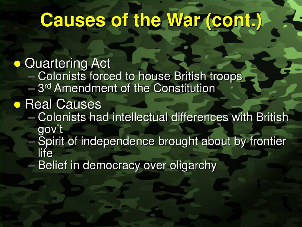 Causes of the War (cont.)