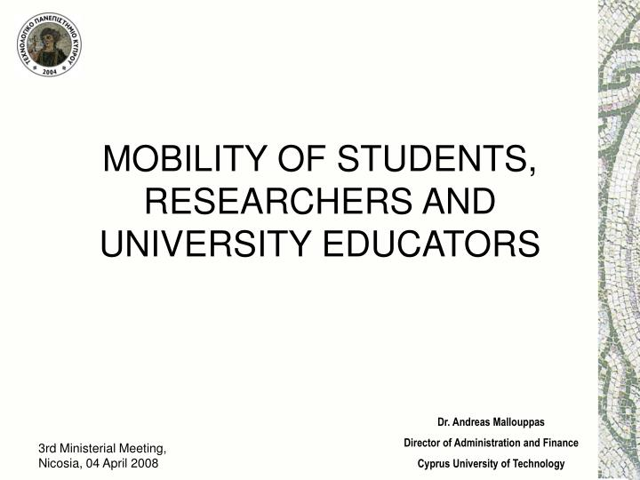 Mobility of students researchers and university educators l.jpg