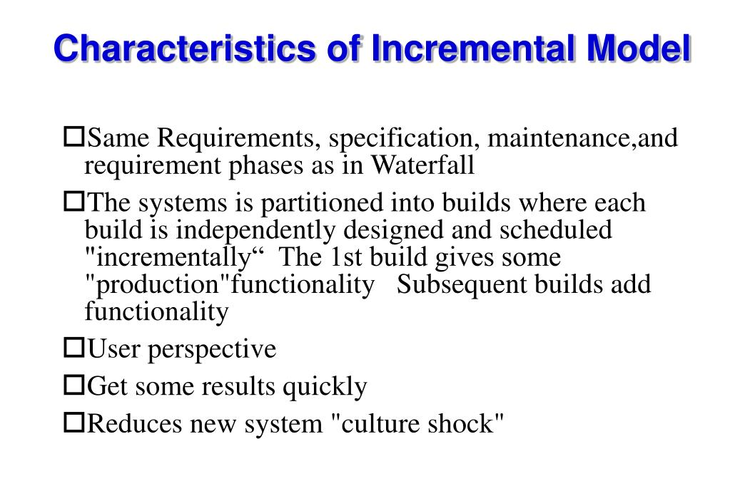Characteristics of Incremental Model