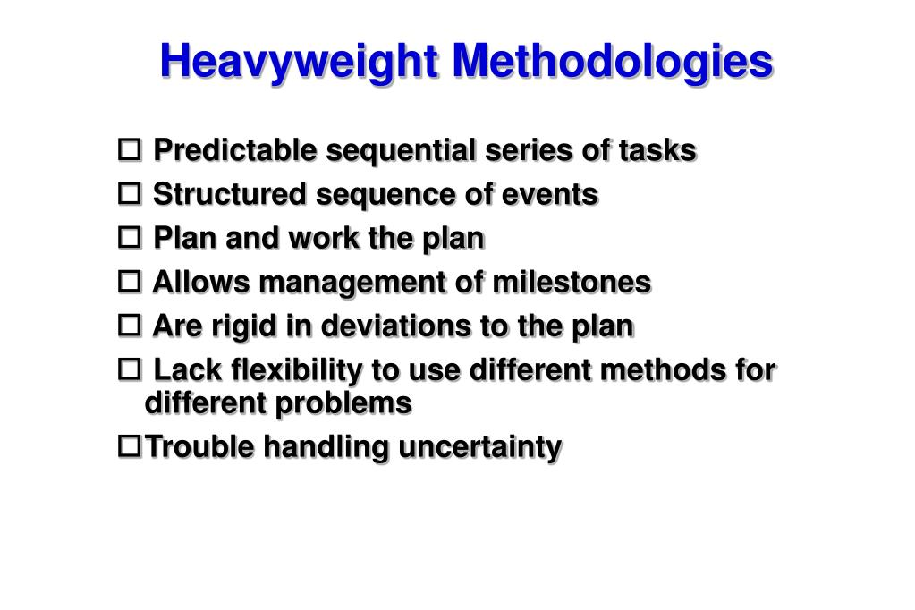 Heavyweight Methodologies