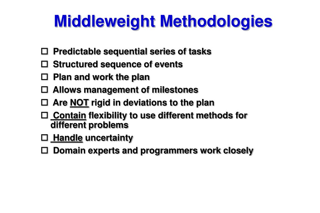 Middleweight Methodologies