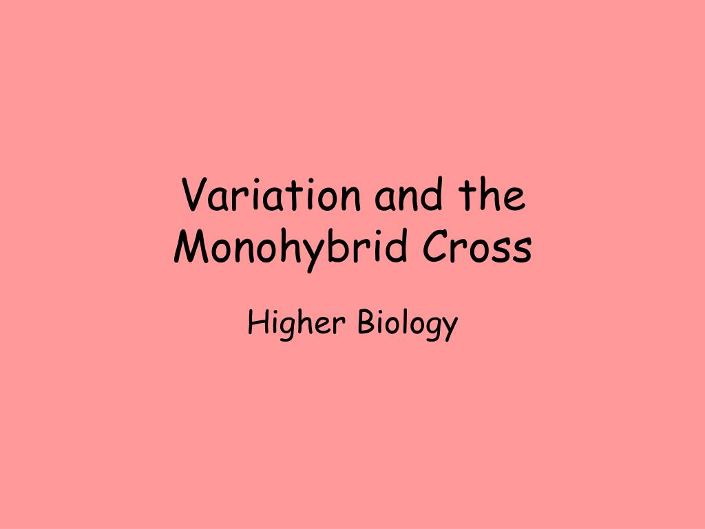 Variation and the Monohybrid Cross