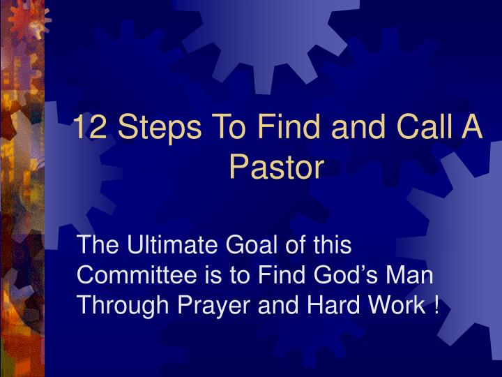 12 steps to find and call a pastor l.jpg