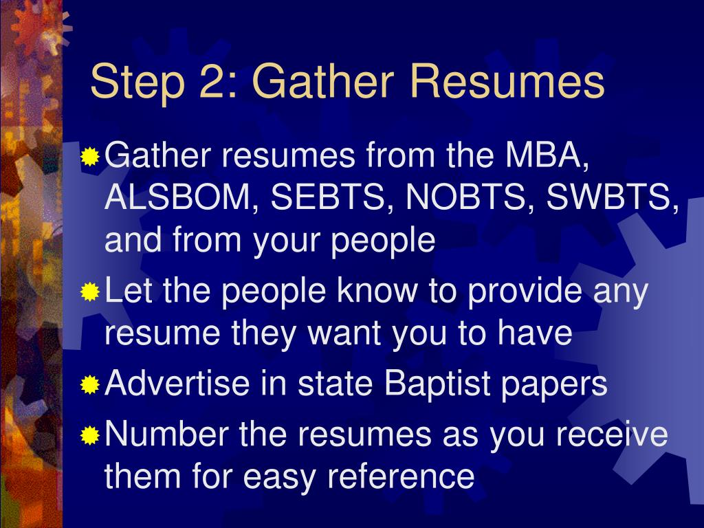Step 2: Gather Resumes