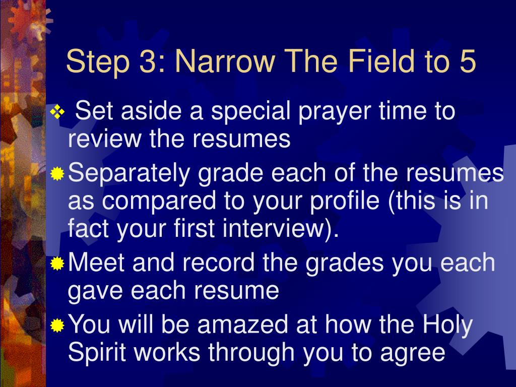 Step 3: Narrow The Field to 5
