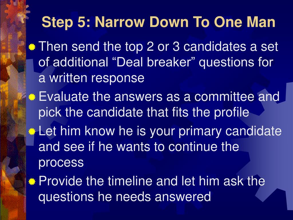 Step 5: Narrow Down To One Man